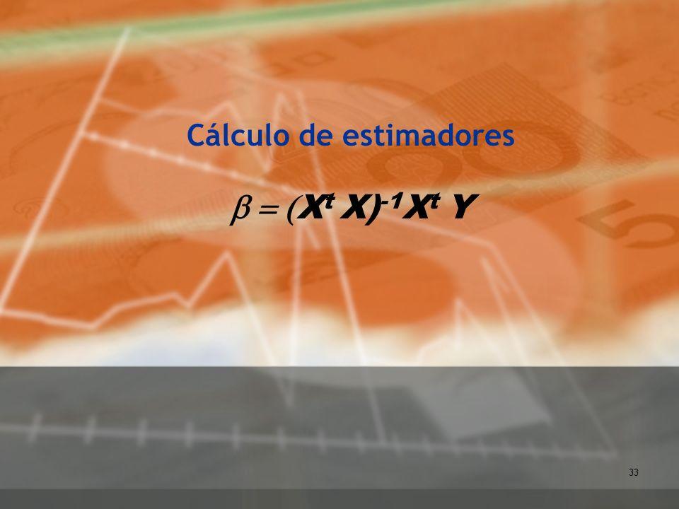 33 Cálculo de estimadores X t X) -1 X t Y