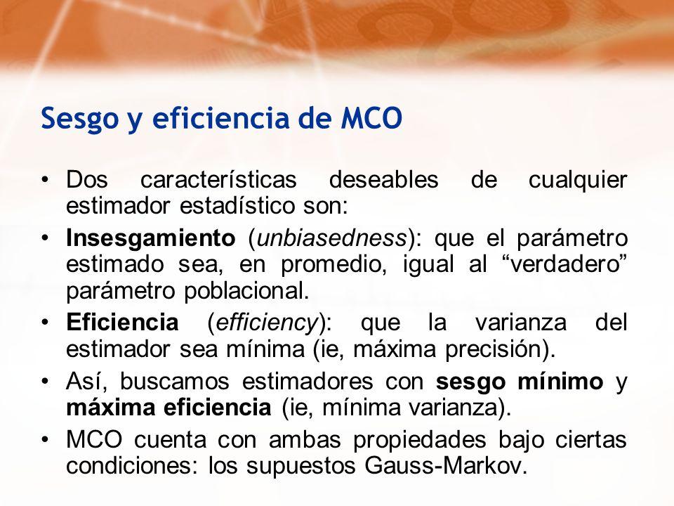 Sesgo y eficiencia de MCO Dos características deseables de cualquier estimador estadístico son: Insesgamiento (unbiasedness): que el parámetro estimad
