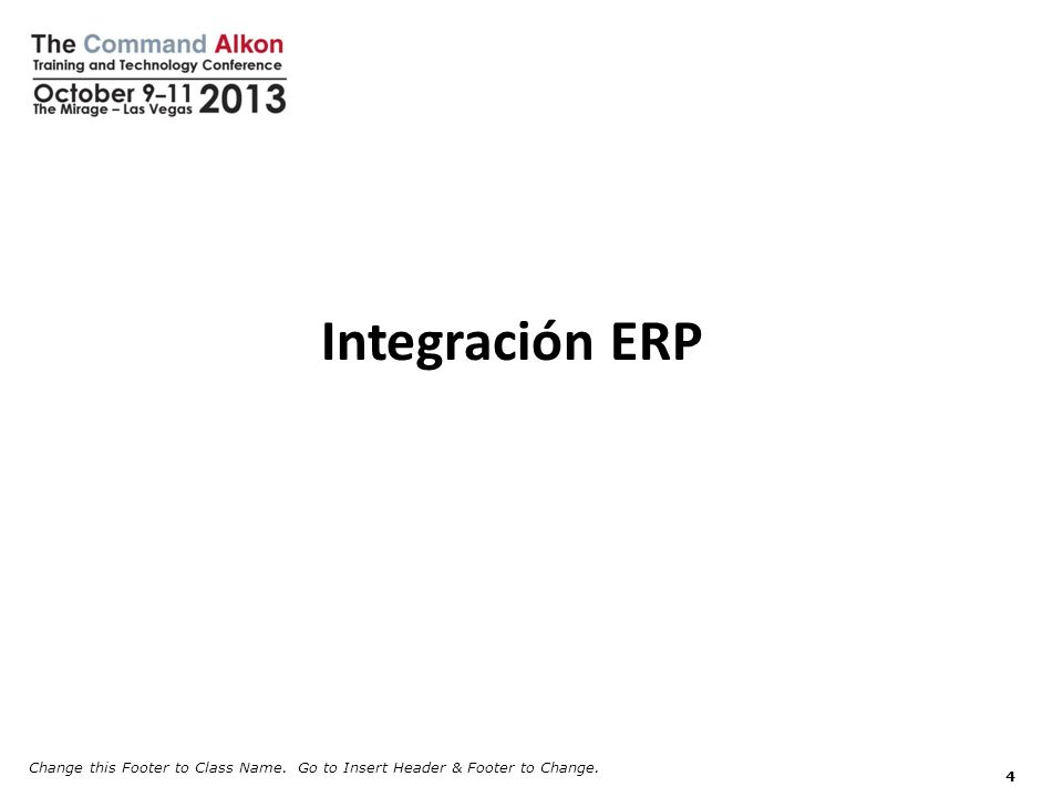 Change this Footer to Class Name. Go to Insert Header & Footer to Change. 4 Integración ERP