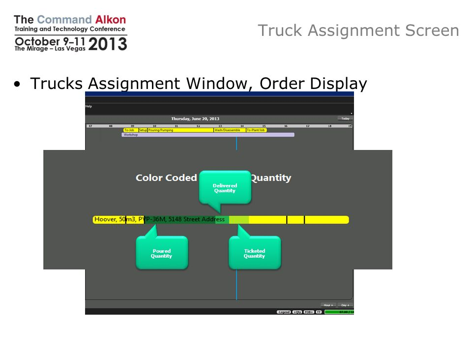 Trucks Assignment Window, Order Display Truck Assignment Screen Ticketed Quantity Delivered Quantity Poured Quantity