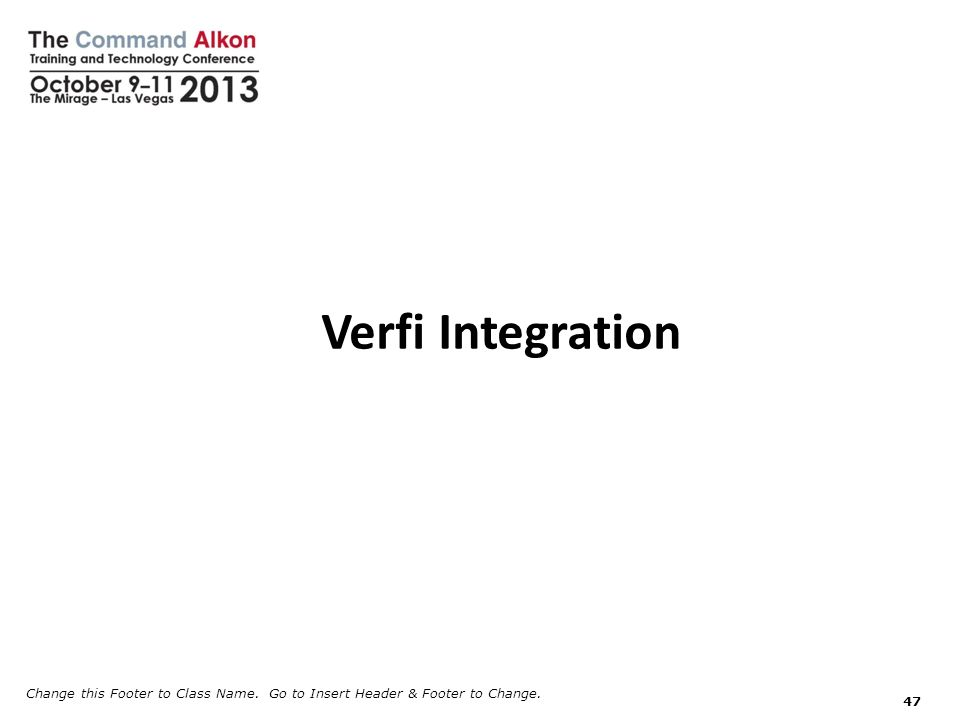 Change this Footer to Class Name. Go to Insert Header & Footer to Change. 47 Verfi Integration
