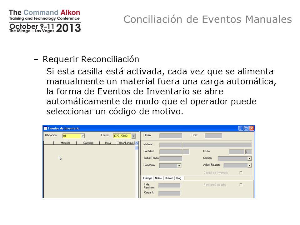 Conciliación de Eventos Manuales –Requerir Reconciliación Si esta casilla está activada, cada vez que se alimenta manualmente un material fuera una ca
