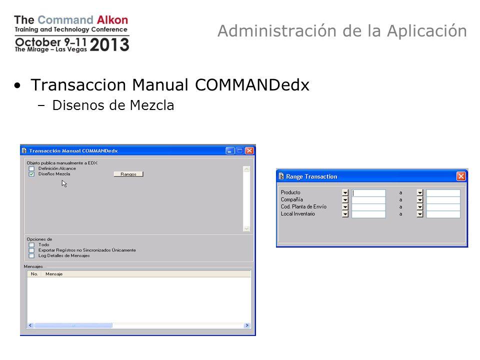 Administración de la Aplicación Transaccion Manual COMMANDedx –Disenos de Mezcla