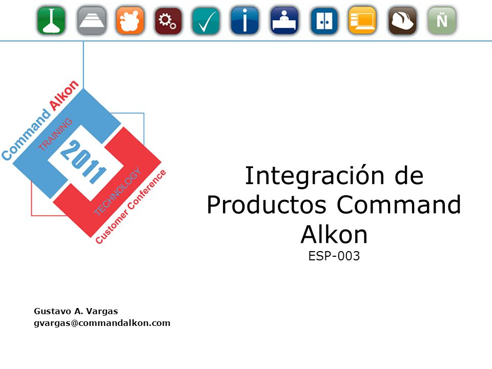 Integración de Productos Command Alkon ESP-003 Gustavo A. Vargas gvargas@commandalkon.com