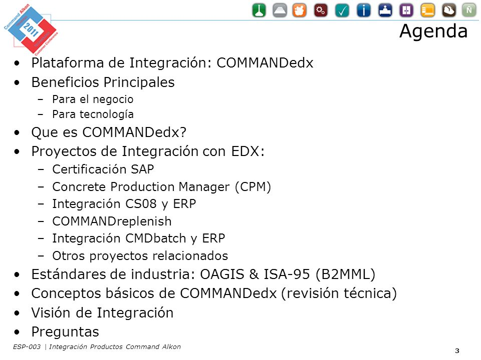 Estado Actual de Integración CS08 V2CS08 V3COMMANDbat ch COMMAND qc ApexIntegra Account Master Delivery Master Product Master Order & Schedule Management Ticket Management Inventory Management Concrete Production Manager (CPM) Raw Material Replenishment (RMR) CompleteScheduledIn ProgressOn HoldNot Planned 74 ESP-003 | Integración Productos Command Alkon