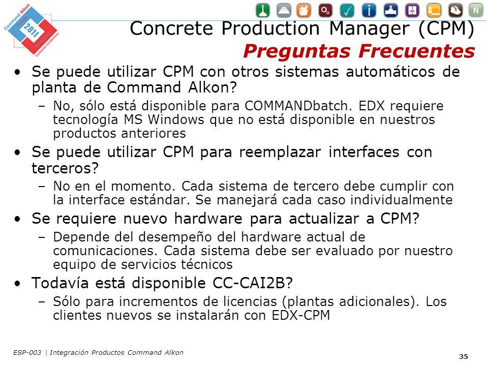 Concrete Production Manager (CPM) Preguntas Frecuentes Se puede utilizar CPM con otros sistemas automáticos de planta de Command Alkon.
