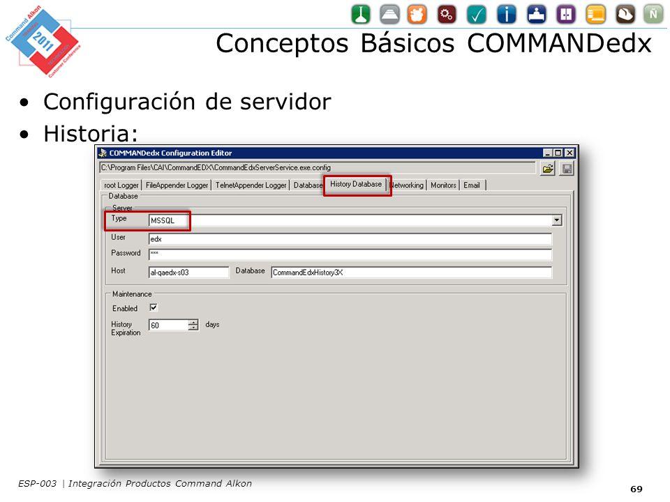Conceptos Básicos COMMANDedx Configuración de servidor Historia: 69 ESP-003 | Integración Productos Command Alkon