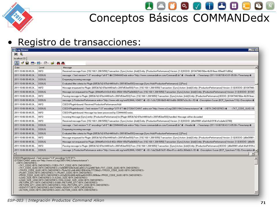 Conceptos Básicos COMMANDedx Registro de transacciones: 71 ESP-003 | Integración Productos Command Alkon