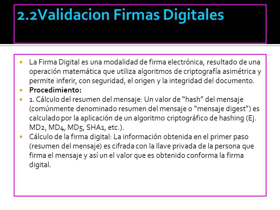 La Firma Digital es una modalidad de firma electrónica, resultado de una operación matemática que utiliza algoritmos de criptografía asimétrica y perm