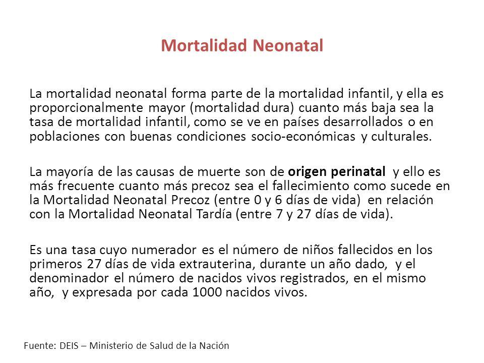 Mortalidad Neonatal La mortalidad neonatal forma parte de la mortalidad infantil, y ella es proporcionalmente mayor (mortalidad dura) cuanto más baja sea la tasa de mortalidad infantil, como se ve en países desarrollados o en poblaciones con buenas condiciones socio-económicas y culturales.