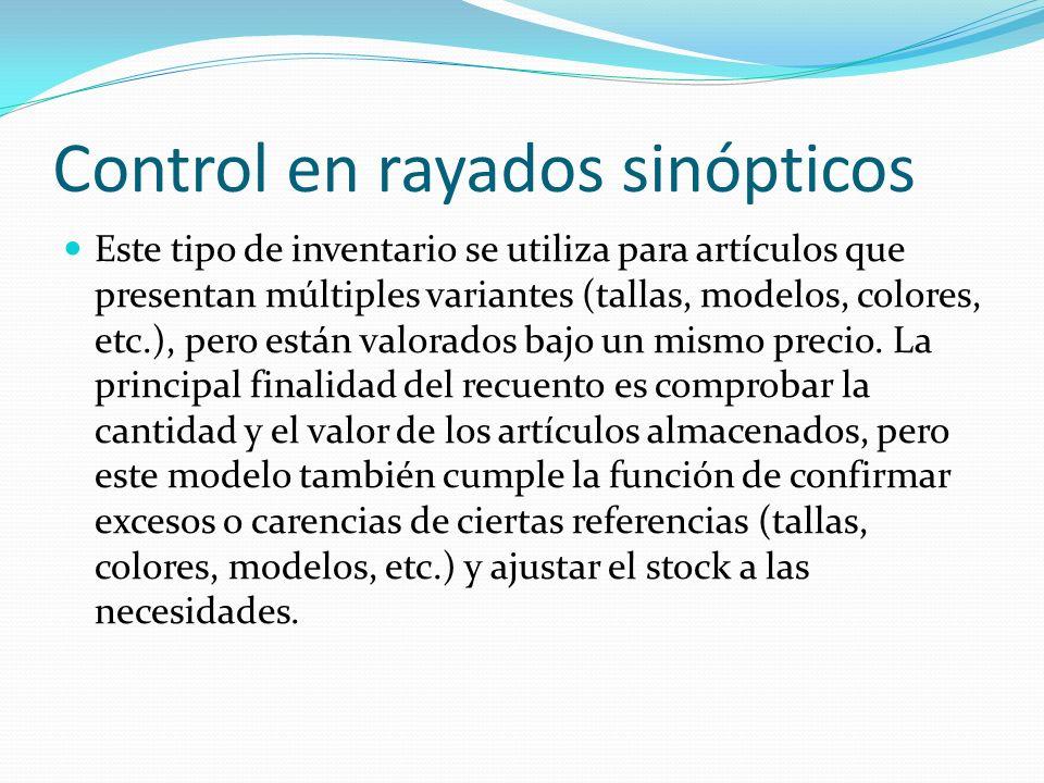 Control en rayados sinópticos Este tipo de inventario se utiliza para artículos que presentan múltiples variantes (tallas, modelos, colores, etc.), pe