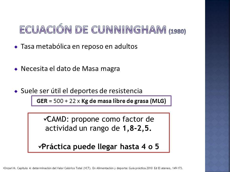 Tasa metabólica en reposo en adultos Necesita el dato de Masa magra Suele ser útil el deportes de resistencia GER = 500 + 22 x Kg de masa libre de gra