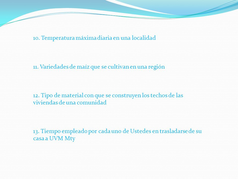 10.Temperatura máxima diaria en una localidad 11.