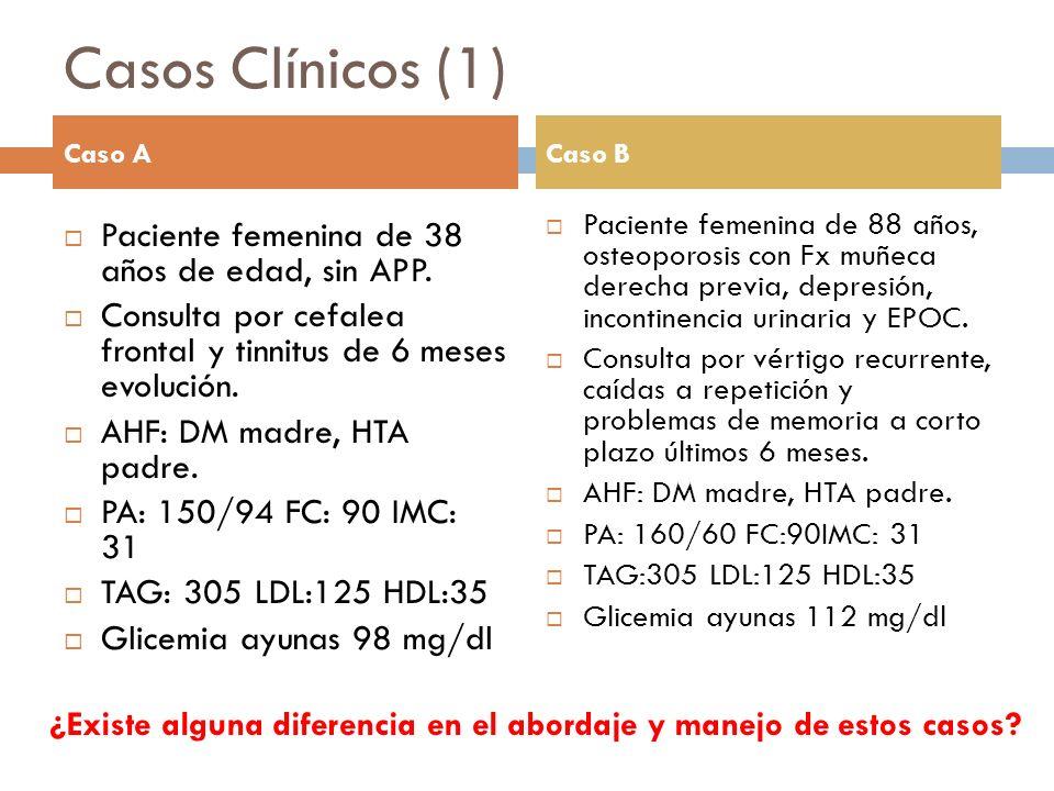 Casos Clínicos (1) Paciente femenina de 38 años de edad, sin APP. Consulta por cefalea frontal y tinnitus de 6 meses evolución. AHF: DM madre, HTA pad