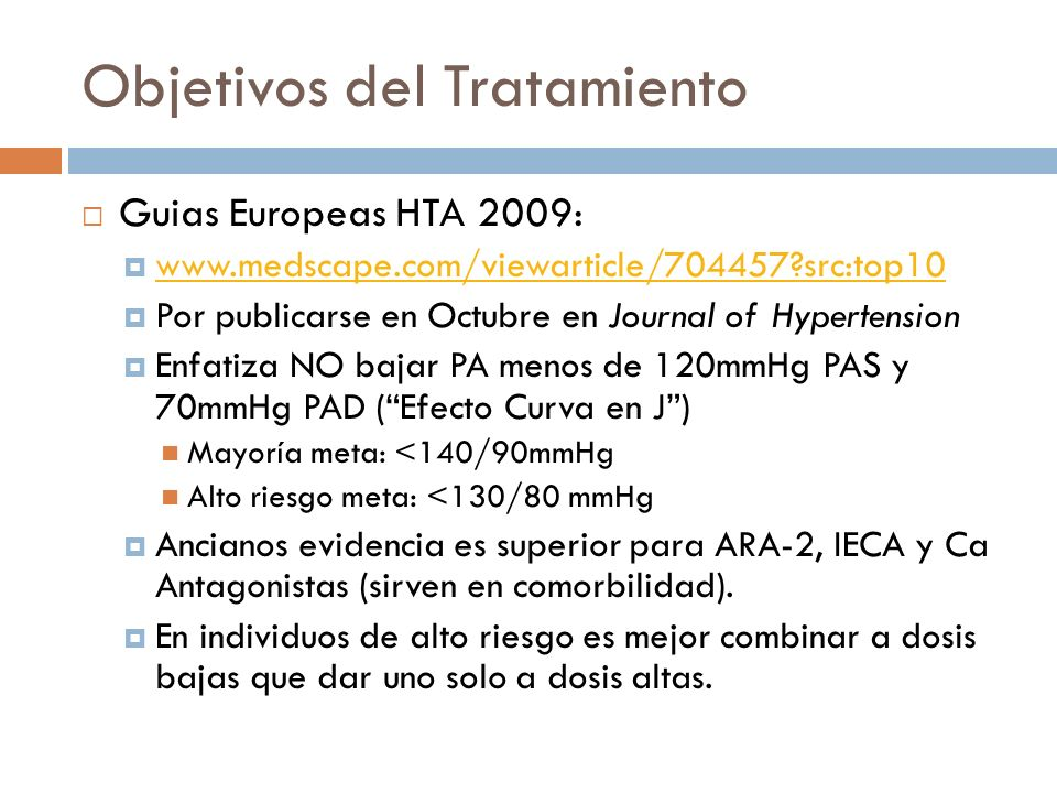 Objetivos del Tratamiento Guias Europeas HTA 2009: www.medscape.com/viewarticle/704457?src:top10 Por publicarse en Octubre en Journal of Hypertension