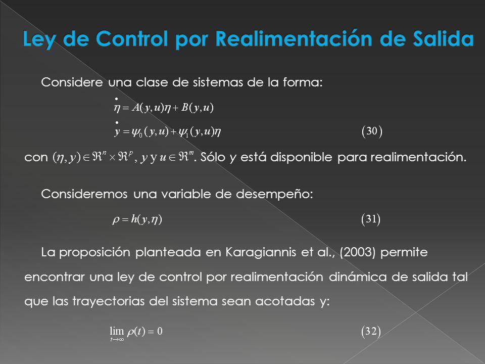 Considere una clase de sistemas de la forma: con. Sólo y está disponible para realimentación. Consideremos una variable de desempeño: La proposición p