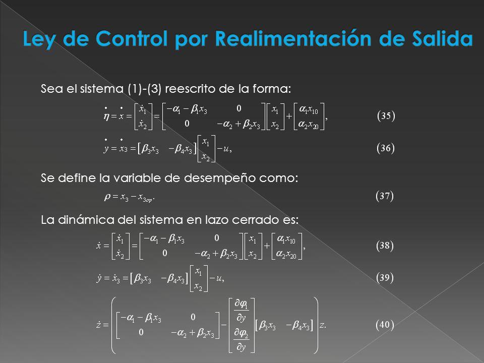 Sea el sistema (1)-(3) reescrito de la forma: Se define la variable de desempeño como: La dinámica del sistema en lazo cerrado es: