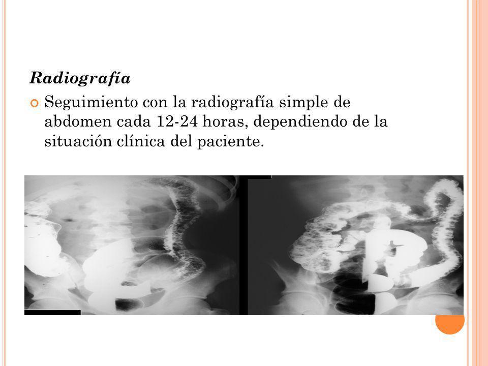 Radiografía Seguimiento con la radiografía simple de abdomen cada 12-24 horas, dependiendo de la situación clínica del paciente.
