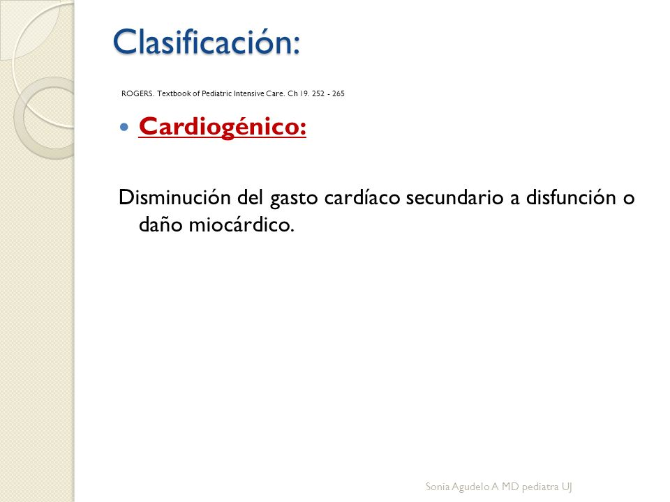 Clasificación: Clasificación: ROGERS. Textbook of Pediatric Intensive Care.