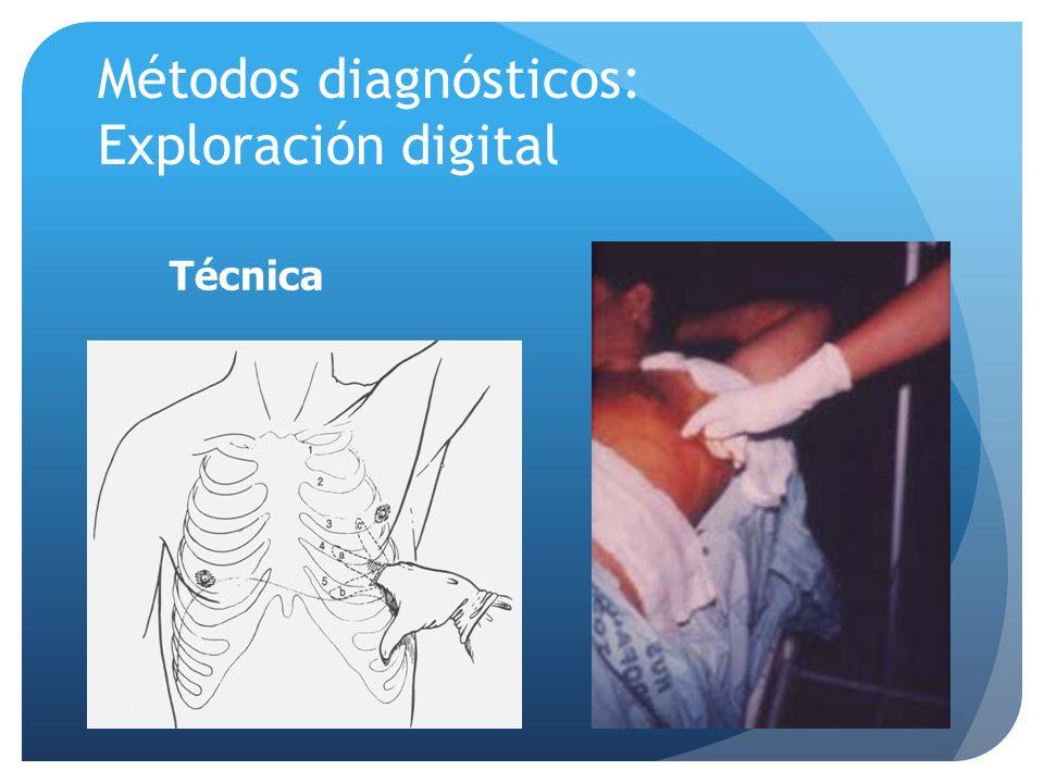 Métodos diagnósticos: Exploración digital Técnica