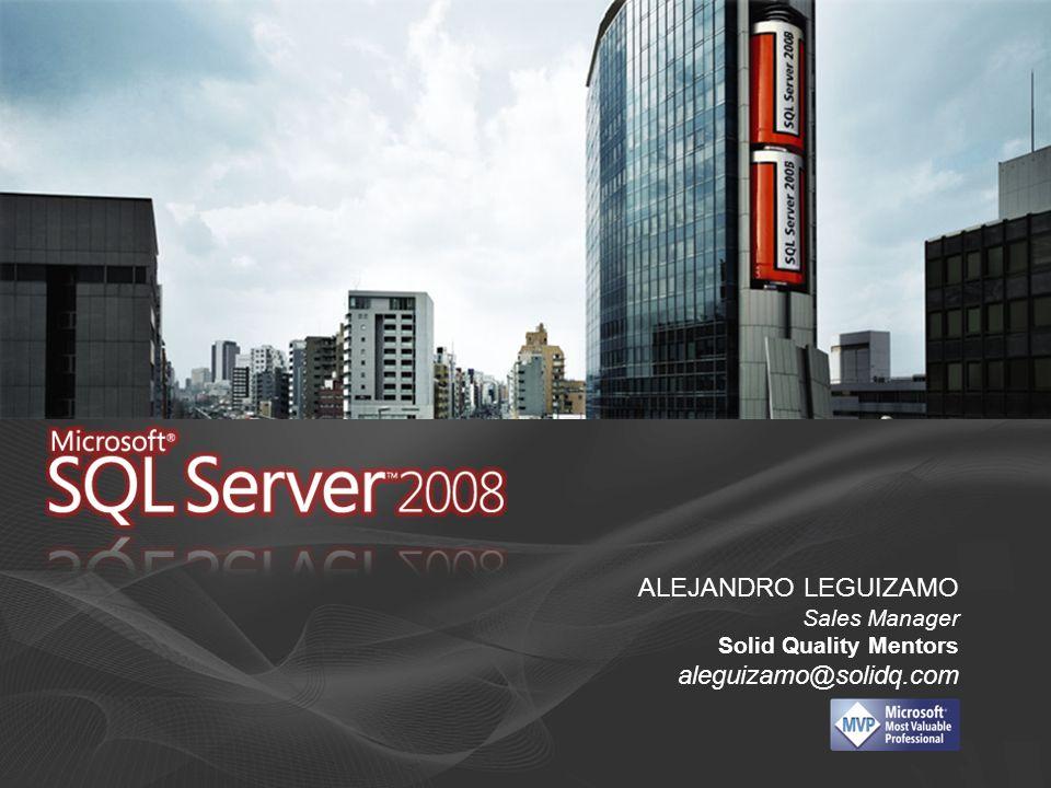 ALEJANDRO LEGUIZAMO Sales Manager Solid Quality Mentors aleguizamo@solidq.com