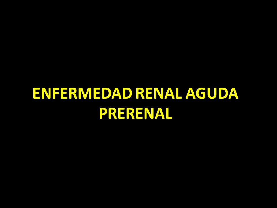 ENFERMEDAD RENAL AGUDA PRERENAL