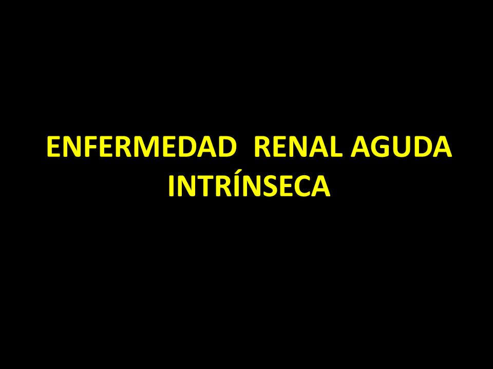 ENFERMEDAD RENAL AGUDA INTRÍNSECA