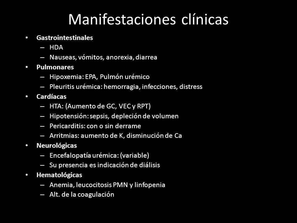 Manifestaciones clínicas Gastrointestinales – HDA – Nauseas, vómitos, anorexia, diarrea Pulmonares – Hipoxemia: EPA, Pulmón urémico – Pleuritis urémic
