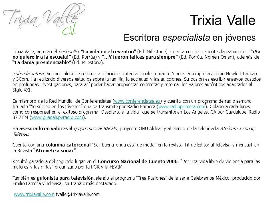 Trixia Valle, autora del best-seller La vida en el reventón (Ed. Milestone). Cuenta con los recientes lanzamientos: ¡Ya no quiero ir a la escuela! (Ed