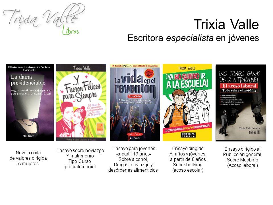 Trixia Valle Escritora especialista en jóvenes 1.Conferencias para jóvenes 2.Escuela para padres 3.Conferencias para mujeres 4.