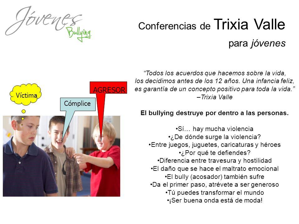 Conferencias de Trixia Valle para jóvenes Todos los acuerdos que hacemos sobre la vida, los decidimos antes de los 12 años. Una infancia feliz, es gar