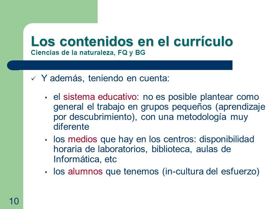 Los contenidos en el currículo Los contenidos en el currículo Ciencias de la naturaleza, FQ y BG Y además, teniendo en cuenta: el sistema educativo: n