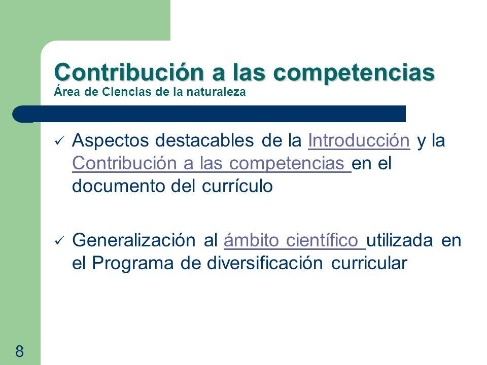 Contribución a las competencias Contribución a las competencias Área de Ciencias de la naturaleza Aspectos destacables de la Introducción y la Contrib