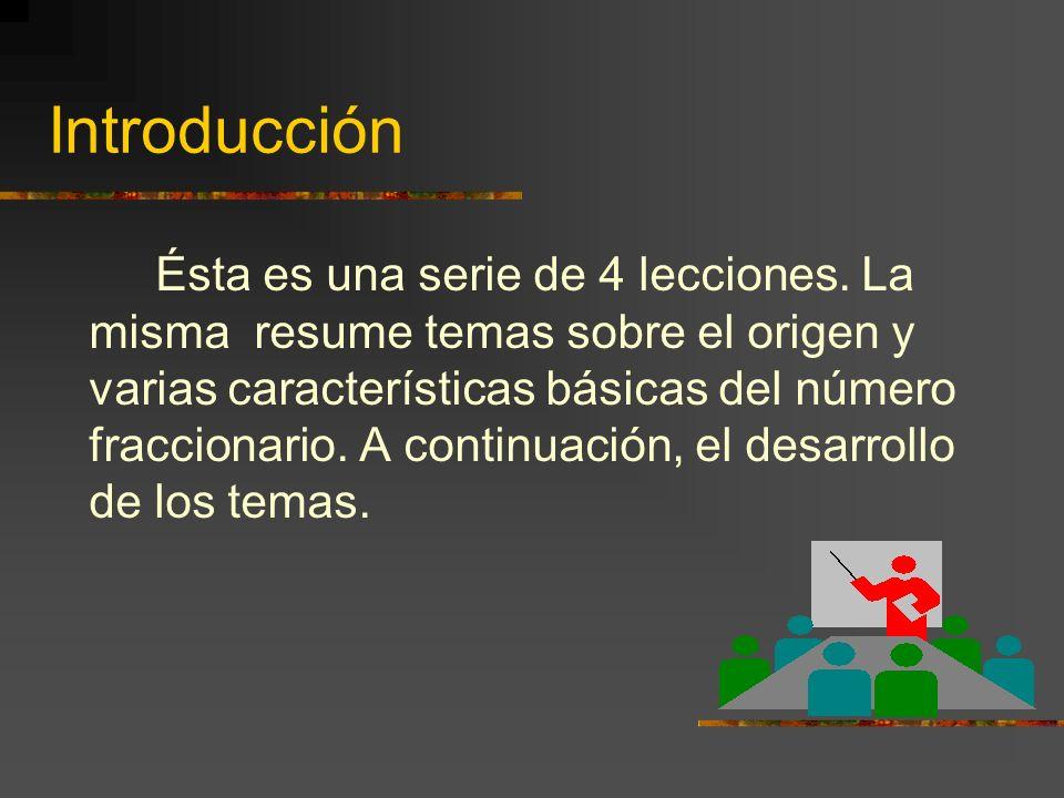 Por Eugenio Skerrett Parrilla, M A ed Introducción a los Números Fraccionarios