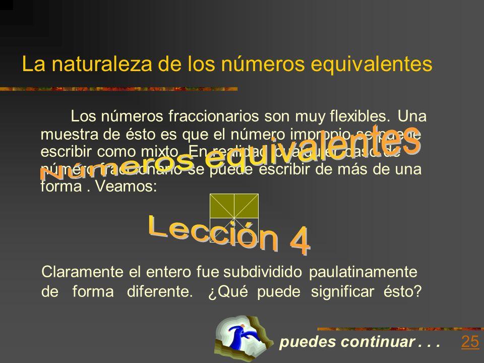 Respuestas de los ejercicios 1. 3 2/3 Si no tienes dudas con éste, 2. 13/4 continúa con el próximo tema. 3. 23/4 A tu conveniencia, repasa el 4. 1 act