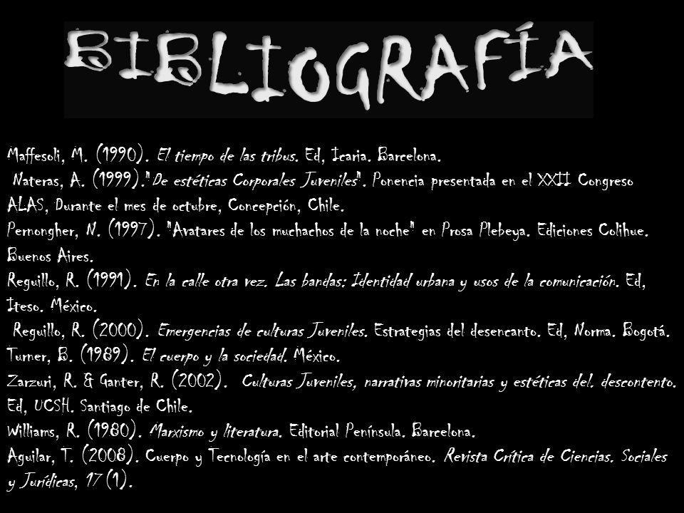 Maffesoli, M. (1990). El tiempo de las tribus. Ed, Icaria. Barcelona. Nateras, A. (1999).