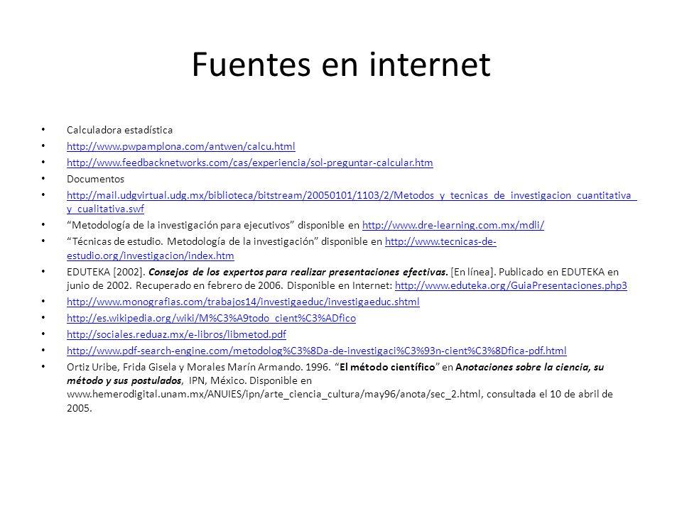 Fuentes en internet Calculadora estadística http://www.pwpamplona.com/antwen/calcu.html http://www.feedbacknetworks.com/cas/experiencia/sol-preguntar-