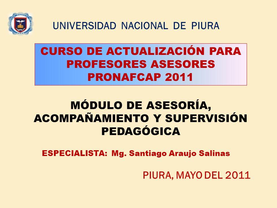 MÓDULO DE ASESORÍA, ACOMPAÑAMIENTO Y SUPERVISIÓN PEDAGÓGICA ESPECIALISTA: Mg.