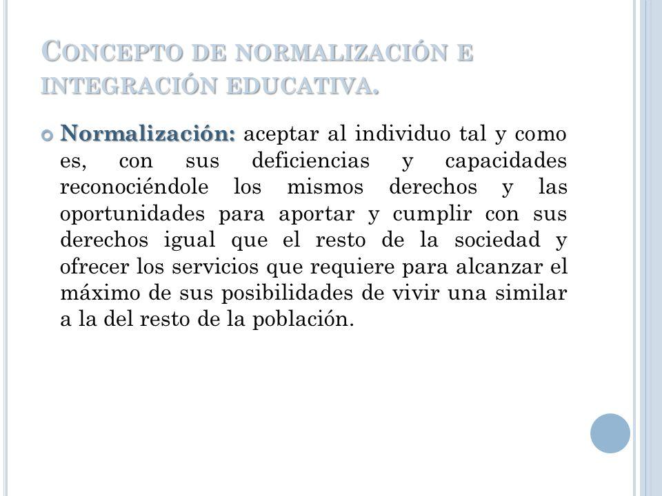 C ONCEPTUALIZACIÓN DE LAS NEE Discapacidad: Es toda restricción o ausencia (debido a una deficiencia) de la capacidad de realizar una actividad en la