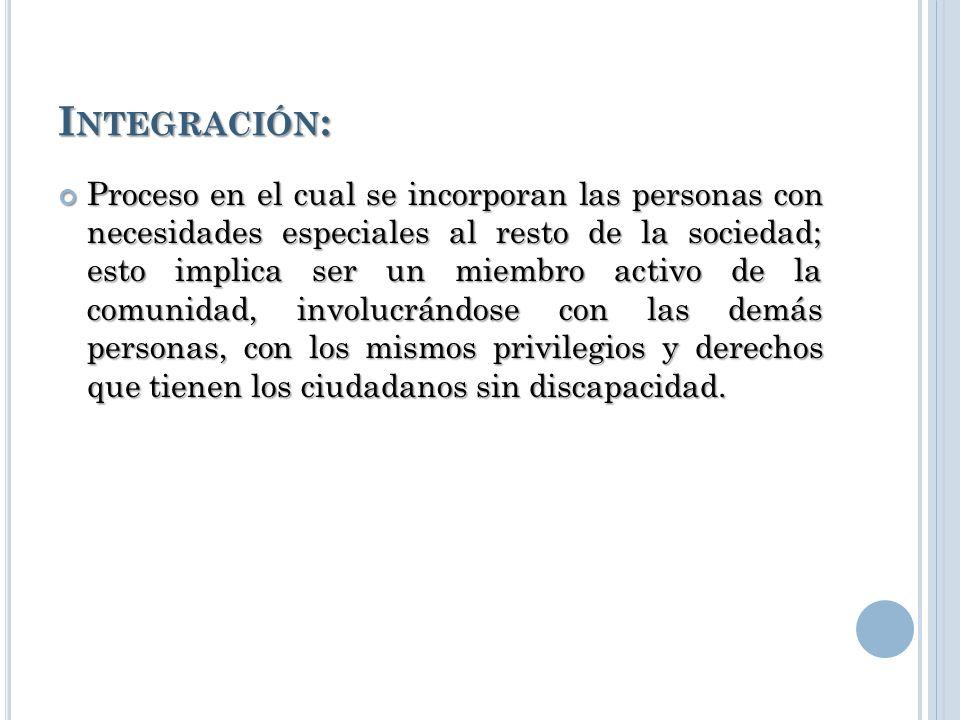 C ONCEPTO DE NORMALIZACIÓN E INTEGRACIÓN EDUCATIVA. Normalización: Normalización: aceptar al individuo tal y como es, con sus deficiencias y capacidad