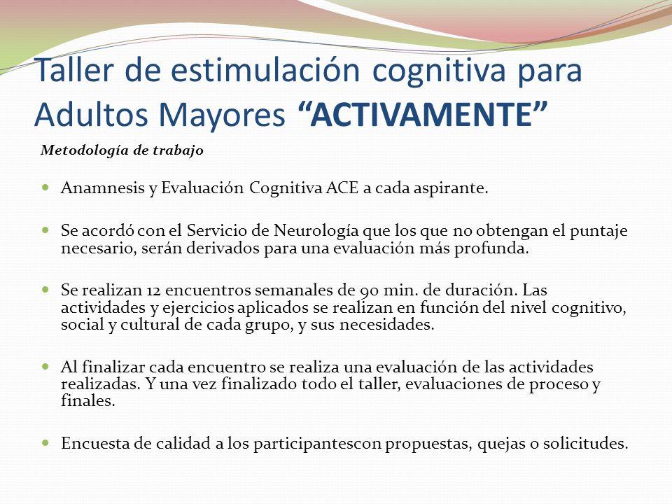 Metodología de trabajo Anamnesis y Evaluación Cognitiva ACE a cada aspirante. Se acordó con el Servicio de Neurología que los que no obtengan el punta