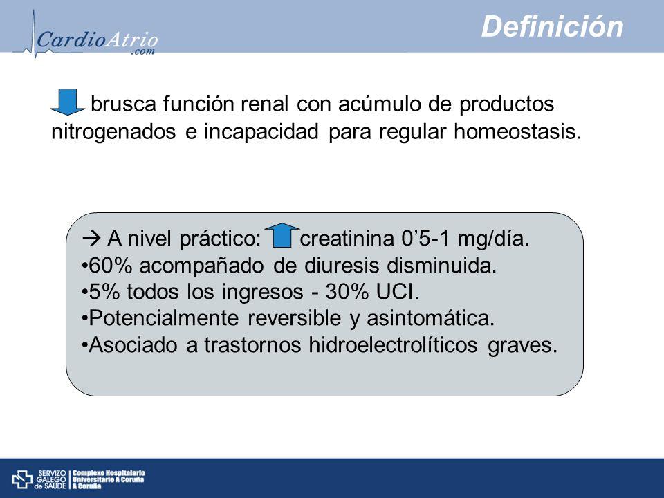 Definición brusca función renal con acúmulo de productos nitrogenados e incapacidad para regular homeostasis. A nivel práctico: creatinina 05-1 mg/día