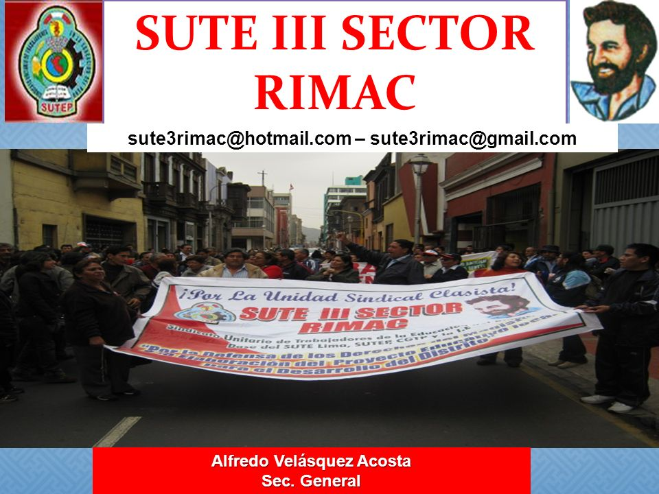 SUTE III SECTOR RIMAC sute3rimac@hotmail.com – sute3rimac@gmail.com Alfredo Velásquez Acosta Sec. General
