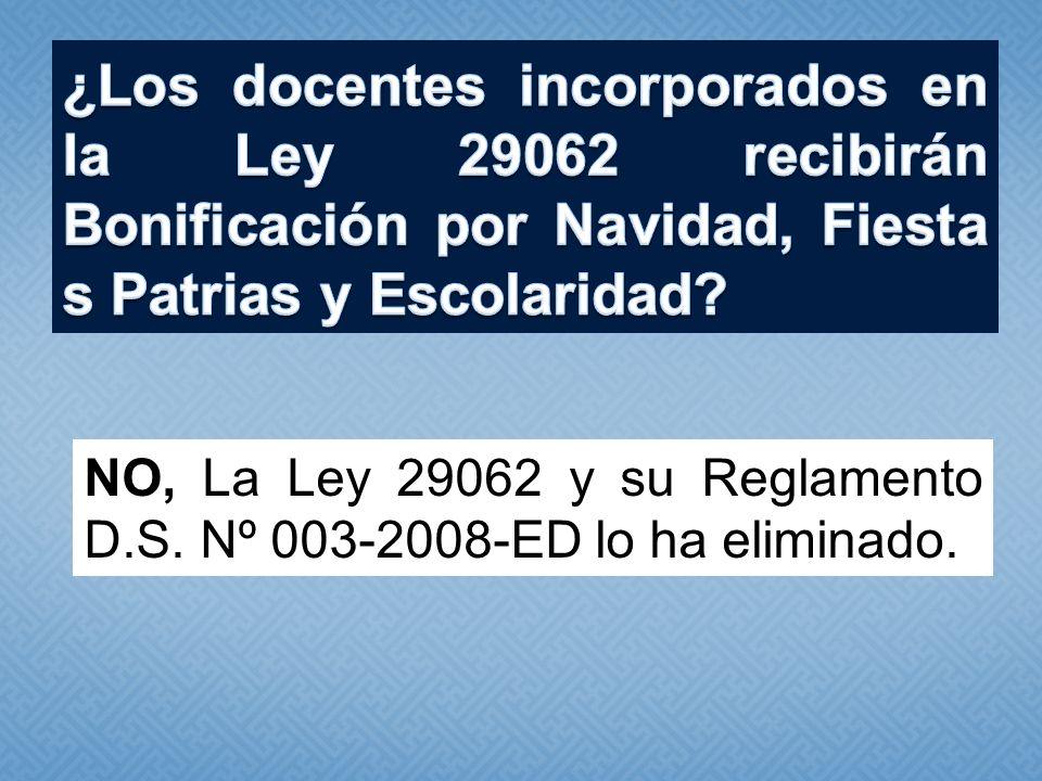 NO, La Ley 29062 y su Reglamento D.S. Nº 003-2008-ED lo ha eliminado.