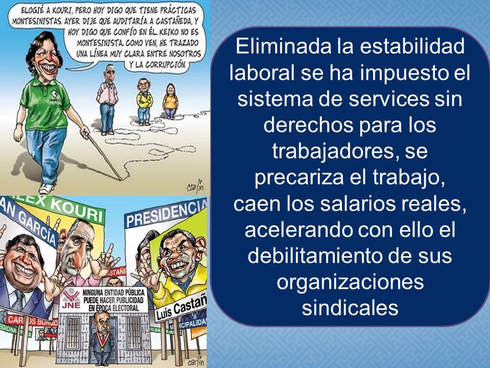 Eliminada la estabilidad laboral se ha impuesto el sistema de services sin derechos para los trabajadores, se precariza el trabajo, caen los salarios