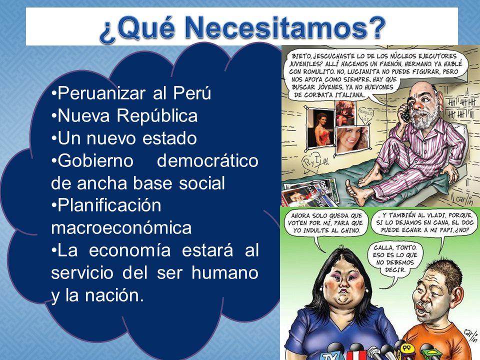 Peruanizar al Perú Nueva República Un nuevo estado Gobierno democrático de ancha base social Planificación macroeconómica La economía estará al servic