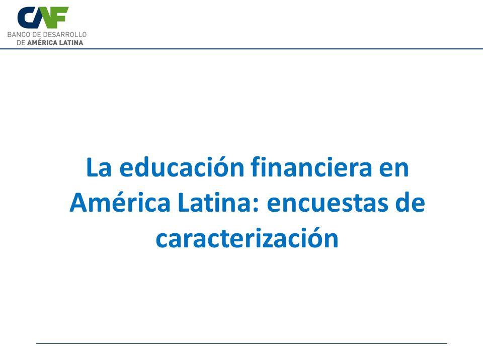 La educación financiera en América Latina: encuestas de caracterización