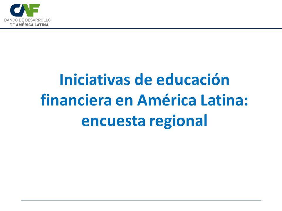 Iniciativas de educación financiera en América Latina: encuesta regional