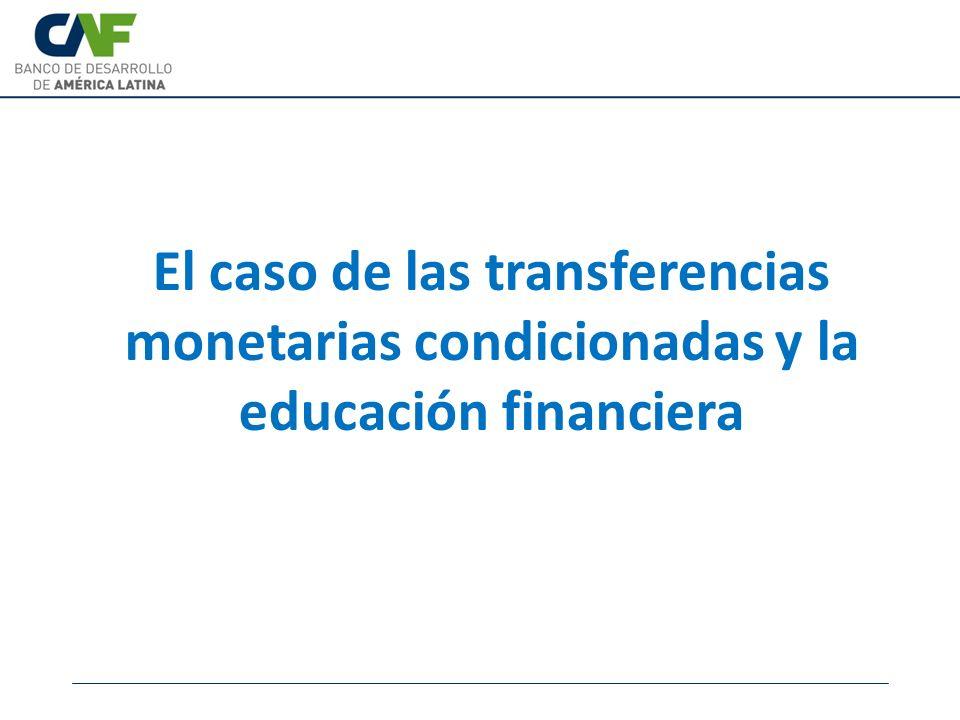 El caso de las transferencias monetarias condicionadas y la EF En la región existen al menos 17 programas de TMC que atienden a cerca de 27 millones de familias (111 millones de personas), cifra equivalente al 21% de la población.