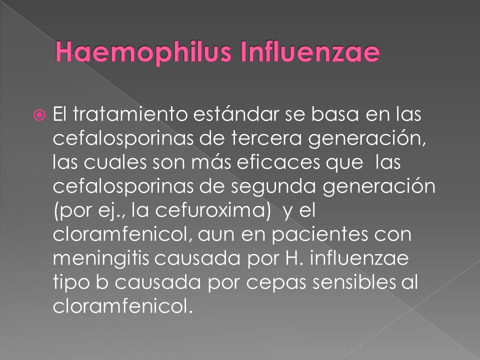 El tratamiento estándar se basa en las cefalosporinas de tercera generación, las cuales son más eficaces que las cefalosporinas de segunda generación